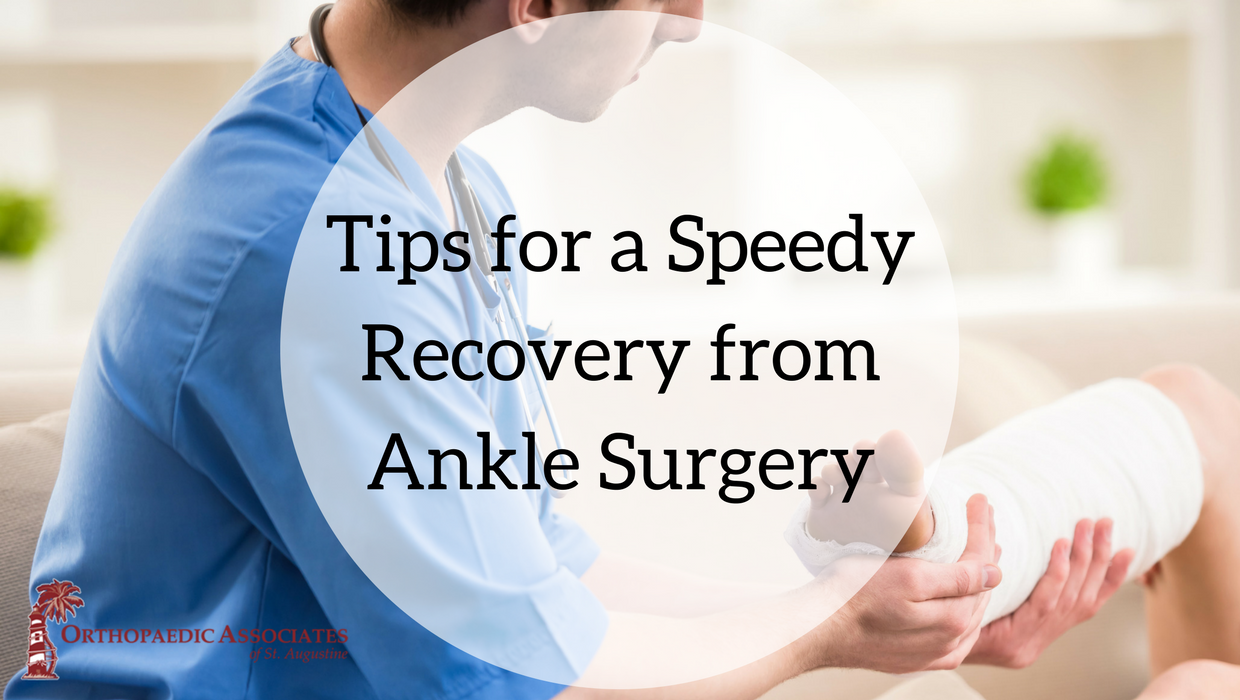 Tips for a Speedy Recovery from your Ankle Surgery