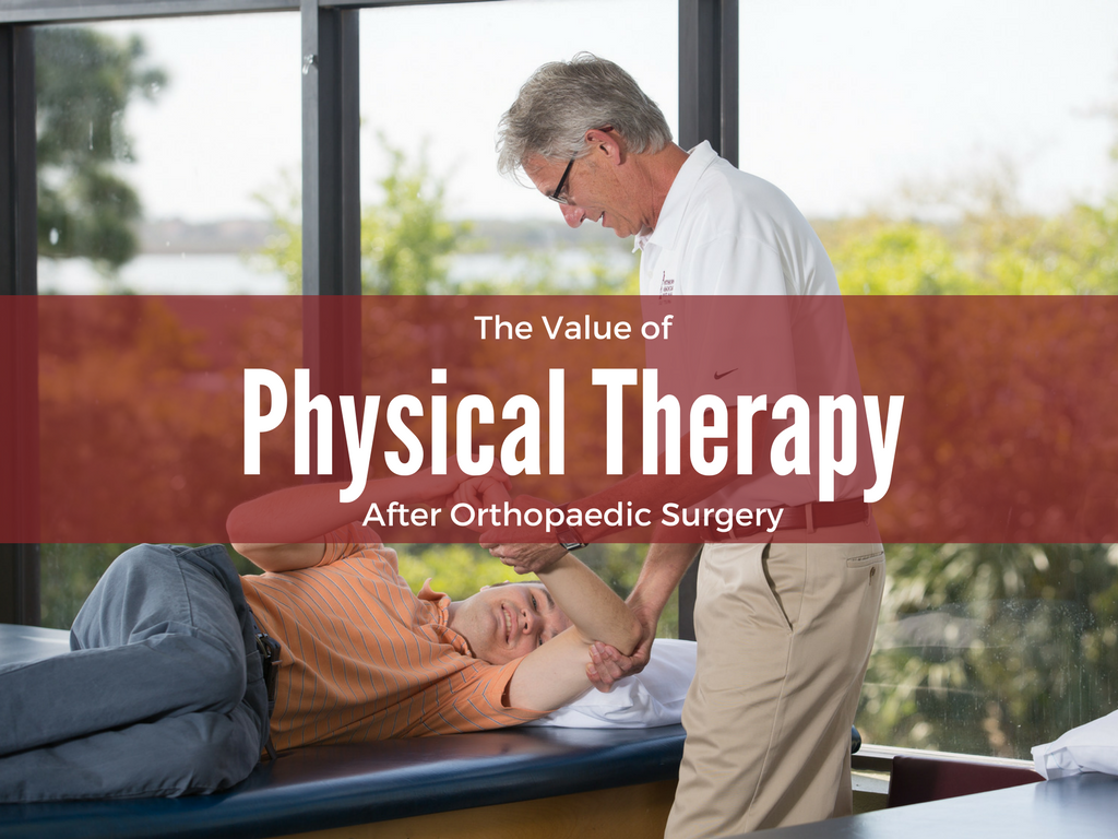 The Value of Physical Therapy after Orthopaedic Surgery
